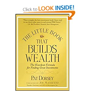 The Little Book That Builds Wealth: The Knockout Formula for Finding Great Investments Pat Dorsey