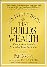 The Little Book That Builds Wealth: Morningstar's Knock-out Formula for Finding Great Investments