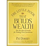 The Little Book That Builds Wealth: The Knockout Formula for Finding Great Investmentspar Pat Dorsey
