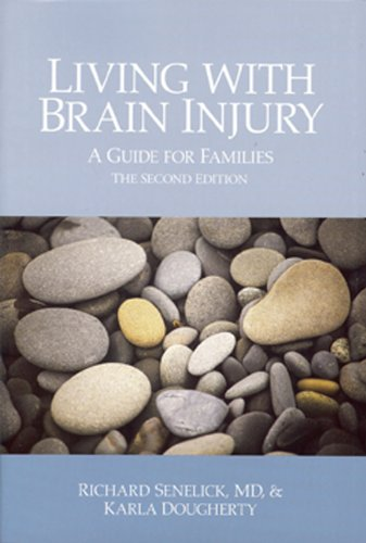 Living with Brain Injury: A Guide for Families, Second Edition