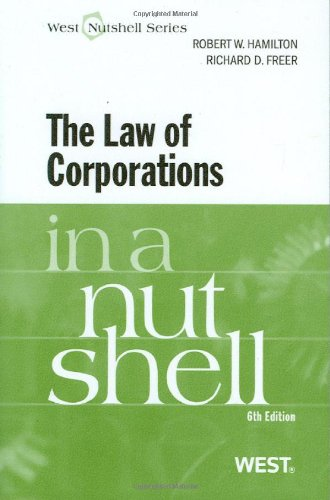 The Law of Corporations in a Nutshell, 6th (In a Nutshell (West Publishing))