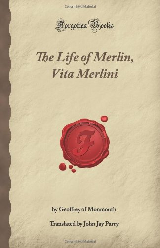 The Life of Merlin, Vita Merlini (Forgotten Books), by Geoffrey of Monmouth