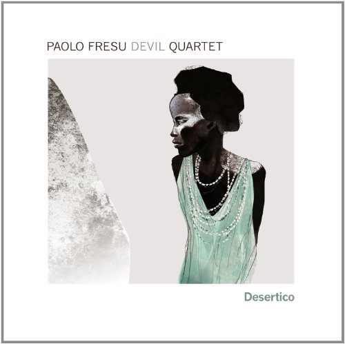 Paolo Fresu Devil Quartet-Desertico-2013-SNOOK Download