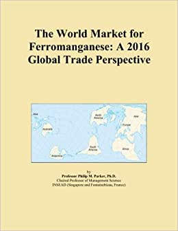 The World Market For Ferromanganese: A 2016 Global Trade Perspective
