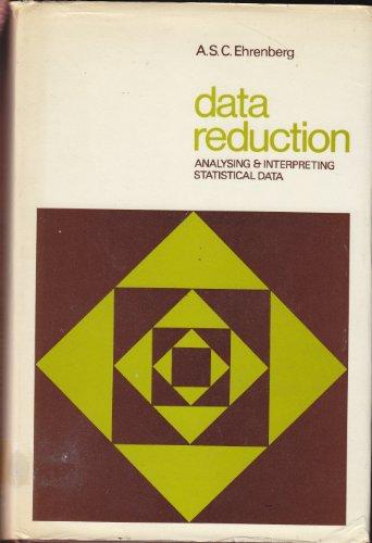 Data Reduction: Analysing and Interpreting Statistical Data