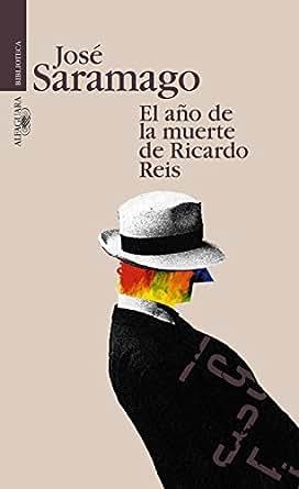 Amazon.com: El año de la muerte de Ricardo Reis (Spanish Edition