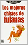 img - for Los mejores chistes de fulanas (R ete con) (Spanish Edition) book / textbook / text book