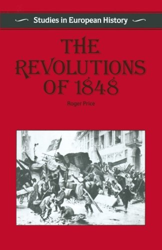 The Revolutions of 1848 (Studies in European History)