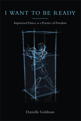 I Want to Be Ready: Improvised Dance as a Practice of...
