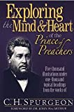 img - for Exploring the Mind & Heart of the Prince of Preachers book / textbook / text book