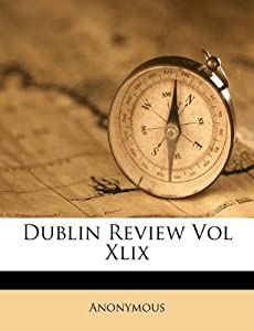 Dublin Review Vol Xlix Anonymous Amazon Books