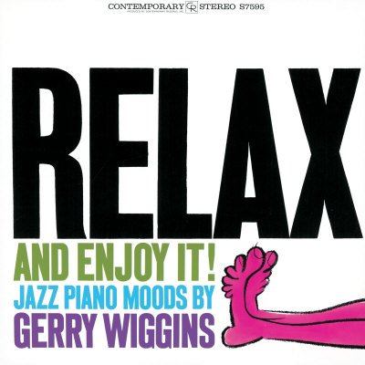 Relax and Enjoy It! by Gerry Wiggins