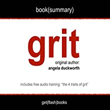 Summary of Grit by Angela Duckworth: The Power of Passion and Perseverance Audiobook by  FLASHBOOKS Narrated by Dean Bokhari