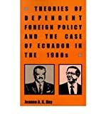 img - for [ { THEORIES OF DEPENDENT FOREIGN POLICY AND THE CASE OF ECUADOR IN THE 1980S (MONOGRAPHS IN INTERNATIONAL STUDIES #23) } ] by Hey, Jeanne A K (AUTHOR) Nov-01-1995 [ Paperback ] book / textbook / text book