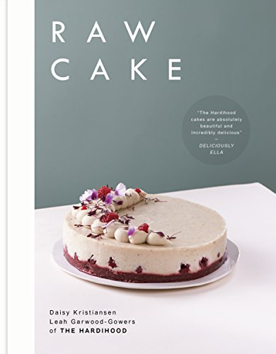 raw-cake-100-beautiful-nutritious-and-indulgent-raw-sweets-treats-and-elixirs-english-edition