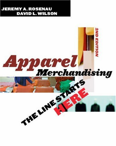 Apparel Merchandising 2nd Edition: The Line Starts Here