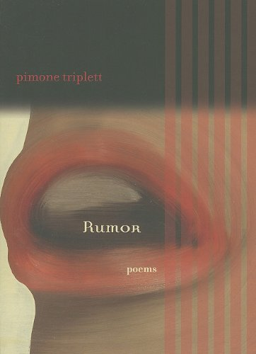 Rumor: Poems, Pimone Triplett