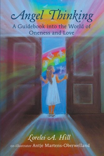 Angel Thinking: A Guidebook Into The World Of Oneness And Love front-623083