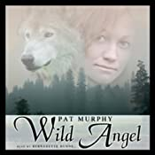 Wild Angel | [Pat Murphy]