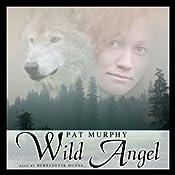 Wild Angel | [Pat Murphy]