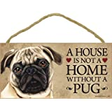 """Dog Lovers' Decorative Wooden Wall Plaque Sign 10' x 5"""" - A House Is Not A Home Without A Pug (Tan)"""