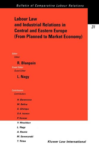 Labour Law and Industrial Relations in Central and Eastern Europe:From Planned to a Market Economy