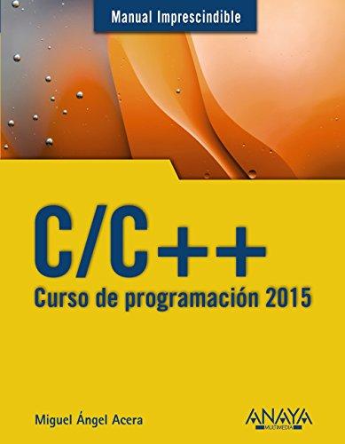 C/C++. Curso De Programación 2015 (Manuales Imprescindibles)