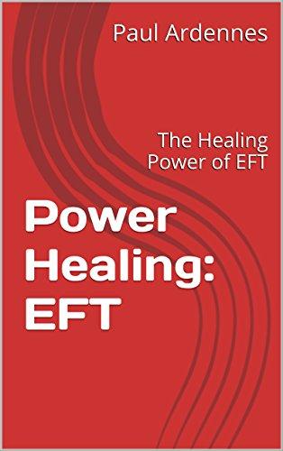 ebook: Power Healing: EFT: The Healing Power of EFT (Healing Power : EFT Book 1) (B01BGKG308)