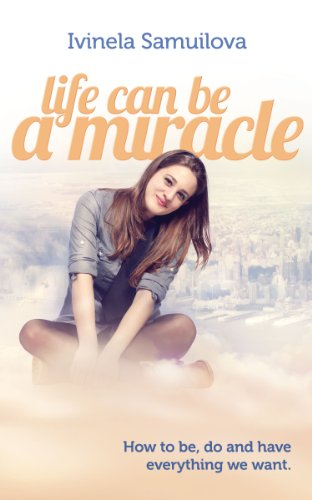Life Can Be A Miracle by Ivinela Samuilova ebook deal