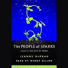 The People of Sparks | Livre audio Auteur(s) : Jeanne DuPrau Narrateur(s) : Wendy Dillon