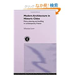 Modern Architecture in Historic Cities: Policy, Planning and Building in Contemporary France