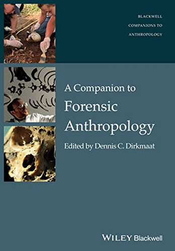 A Companion to Forensic Anthropology (Wiley-Blackwell Companions to Anthropology)