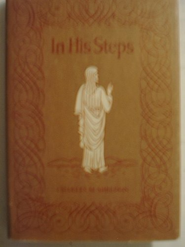 an analysis of the novel in his steps by charles sheldon Al hartley cover pencils and script by hartley based on the book in his steps, by charles m sheldon this is the 1973 edition with a 39c cover price when a dying hitchhiker challenges a small towns beliefs, the townspeople are forced to re-examine their relationships with each other, their culture, and jesus.
