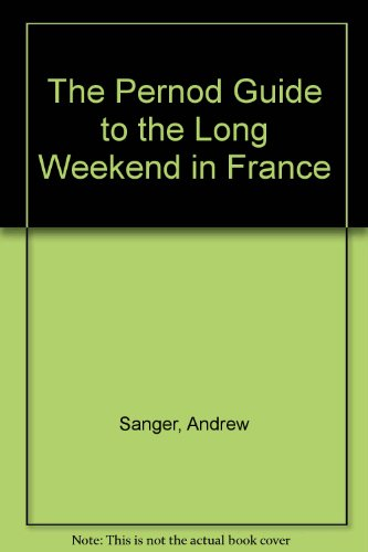 the-pernod-guide-to-the-long-weekend-in-france