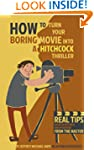How to Turn Your Boring Movie into a...