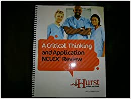 critical thinking application hurst review Download ebook hurst reviews nclex-rn review pdf nclex-rn review breaks the mold of other review books by explaining how to apply critical thinking and.