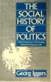img - for The Social History of Politics: Critical Perspectives in West German Historical Writing Since 1945 book / textbook / text book