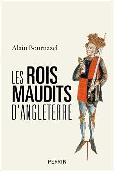 Amazon.fr - Les rois maudits d'Angleterre - Alain