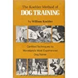 The Koehler Method of Dog Training: Certified Techniques by Movieland's Most Experienced Dog Trainer by Koehler, William R. published by Howell Book House (1976) Hardcover William R. Koehler