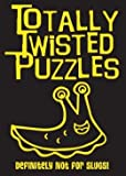 img - for Definitely Not for Slugs (Totally Twisted Puzzles) book / textbook / text book