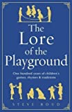 img - for [The Lore of the Playground: One Hundred Years of Children's Games, Rhymes and Traditions] (By: Steve Roud) [published: December, 2010] book / textbook / text book