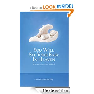 You Will See Your Baby In Heaven: A Man's Perspective of Stillbirth