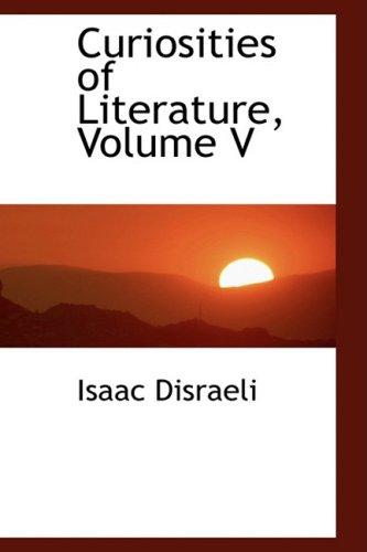 Curiosities of Literature, Volume V