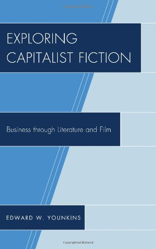 Exploring Capitalist Fiction: Business through Literature and Film