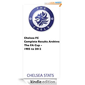 Chelsea FC Complete Results Archive: The FA Cup - 1905 to 2013