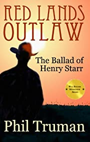Red Lands Outlaw: the Ballad of Henry Starr