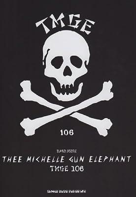 バンドスコア TMGE 106/THEE MICHELLE GUN ELEPHANT
