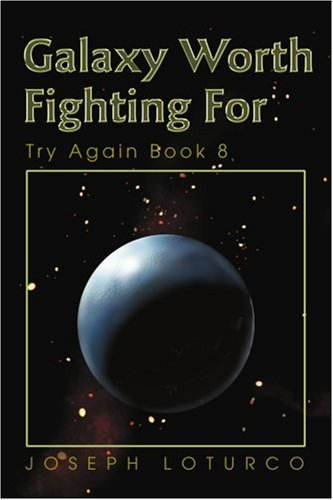 Galaxy Worth Fighting for: Try Again Book 8