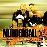 マーダーボール オリジナル・サウンドトラック
