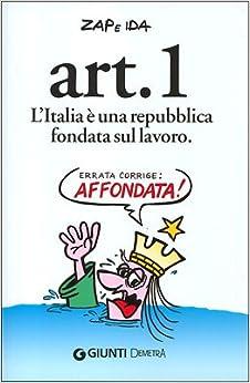 Art. 1 L'Italia è una repubblica fondata sul lavoro: Zap & Ida